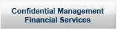 Confidential Management Financial Services